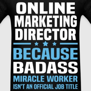 Online Marketing Director Tshirt - Men's T-Shirt