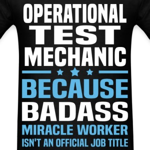 Operational Test Mechanic Tshirt - Men's T-Shirt