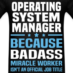 Operating System Manager Tshirt - Men's T-Shirt