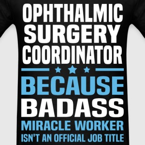Ophthalmic Surgery Coordinator Tshirt - Men's T-Shirt