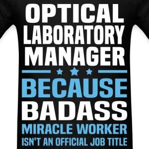 Optical Laboratory Manager Tshirt - Men's T-Shirt