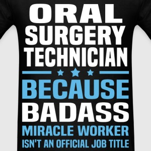 Oral Surgery Technician Tshirt - Men's T-Shirt