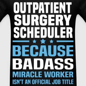 Outpatient Surgery Scheduler Tshirt - Men's T-Shirt