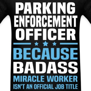 Parking Enforcement Officer Tshirt - Men's T-Shirt