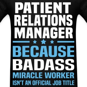 Patient Relations Manager Tshirt - Men's T-Shirt