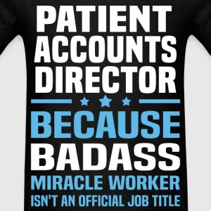 Patient Accounts Director Tshirt - Men's T-Shirt