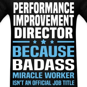 Performance Improvement Director Tshirt - Men's T-Shirt