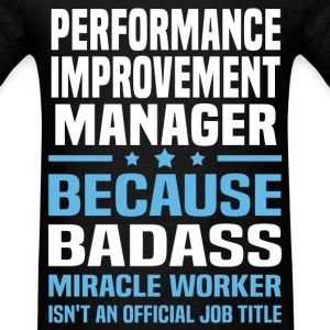 Performance Improvement Manager Tshirt - Men's T-Shirt