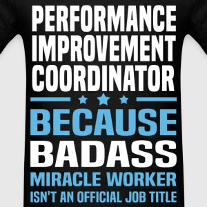 Performance Improvement Coordinator Tshirt - Men's T-Shirt