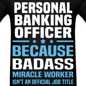 Personal Banking Officer Tshirt - Men's T-Shirt