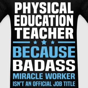 Physical Education Teacher Tshirt - Men's T-Shirt