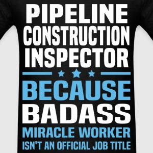 Pipeline Construction Inspector Tshirt - Men's T-Shirt