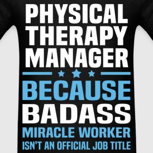 Physical Therapy Manager Tshirt - Men's T-Shirt