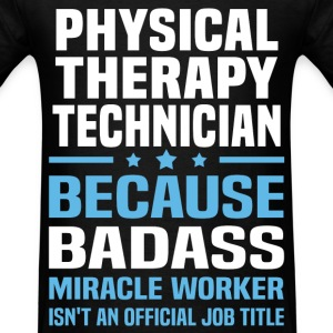 Physical Therapy Technician Tshirt - Men's T-Shirt