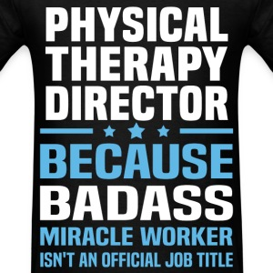 Physical Therapy Director Tshirt - Men's T-Shirt