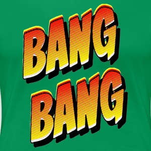 BANG BANG - Women's Premium T-Shirt