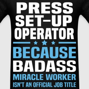 Press Set-up Operator Tshirt - Men's T-Shirt