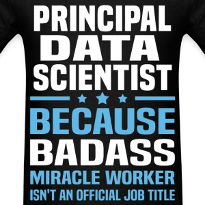 Principal Data Scientist Tshirt - Men's T-Shirt