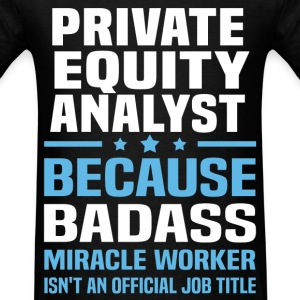 Private Equity Analyst Tshirt - Men's T-Shirt