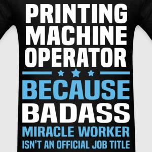 Printing Machine Operator Tshirt - Men's T-Shirt