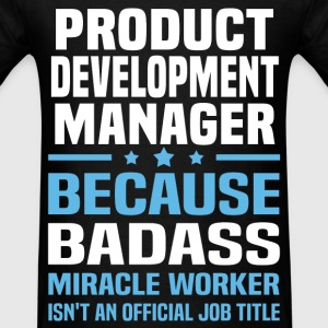 Product Development Manager Tshirt - Men's T-Shirt