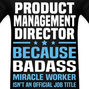 Product Management Director Tshirt - Men's T-Shirt