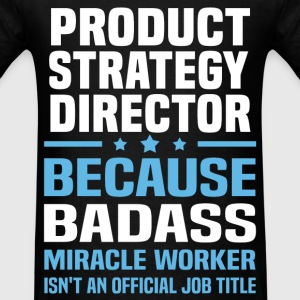 Product Strategy Director Tshirt - Men's T-Shirt