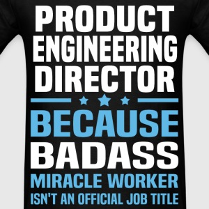 Product Engineering Director Tshirt - Men's T-Shirt