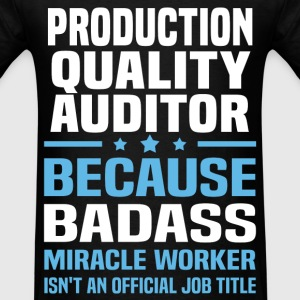 Production Quality Auditor Tshirt - Men's T-Shirt