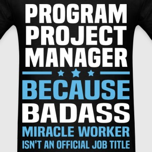 Program Project Manager Tshirt - Men's T-Shirt