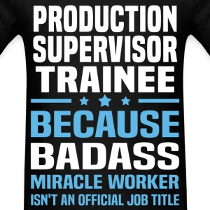 Production Supervisor Trainee Tshirt - Men's T-Shirt