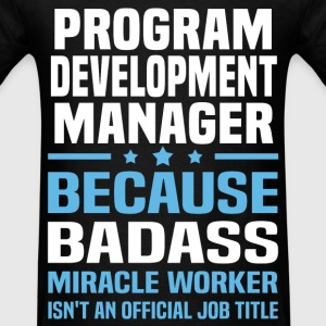 Program Development Manager Tshirt - Men's T-Shirt
