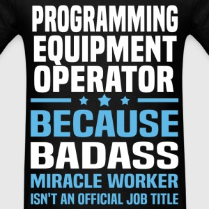 Programming Equipment Operator Tshirt - Men's T-Shirt
