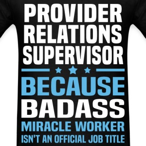 Provider Relations Supervisor Tshirt - Men's T-Shirt