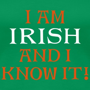 Irish and I Know It TX 2C - Women's Premium T-Shirt