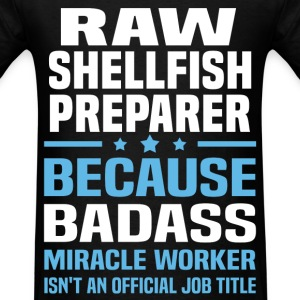 Raw Shellfish Preparer Tshirt - Men's T-Shirt