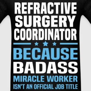 Refractive Surgery Coordinator Tshirt - Men's T-Shirt