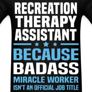 Recreation Therapy Assistant Tshirt - Men's T-Shirt