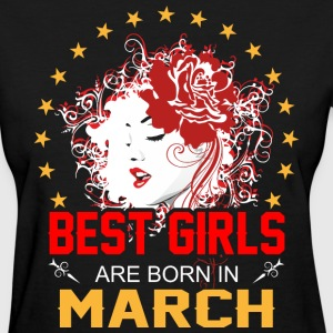 Best Girls are Born in March - Women's T-Shirt