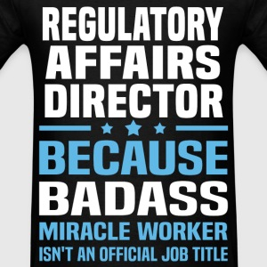Regulatory Affairs Director Tshirt - Men's T-Shirt