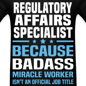 Regulatory Affairs Specialist Tshirt - Men's T-Shirt