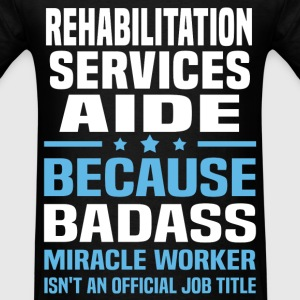 Rehabilitation Services Aide Tshirt - Men's T-Shirt