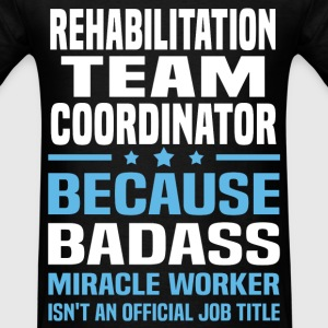 Rehabilitation Team Coordinator Tshirt - Men's T-Shirt
