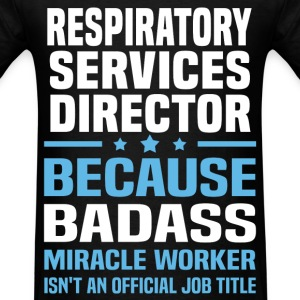 Respiratory Services Director Tshirt - Men's T-Shirt