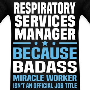 Respiratory Services Manager Tshirt - Men's T-Shirt