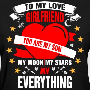 To My Love Girlfriend You are My Sun My Moon My St - Women's T-Shirt