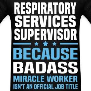Respiratory Services Supervisor Tshirt - Men's T-Shirt