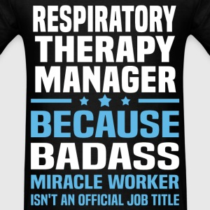 Respiratory Therapy Manager Tshirt - Men's T-Shirt