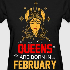 Queens are Born in February - Women's T-Shirt