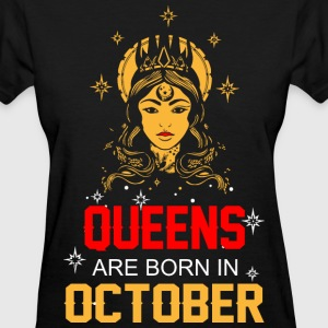 Queens are Born in October - Women's T-Shirt